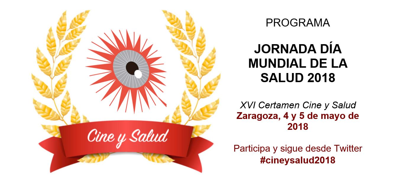 Jornada Día Mundial de la Salud 2018, XVI Certamen Cine y Salud del Gobierno de Aragón