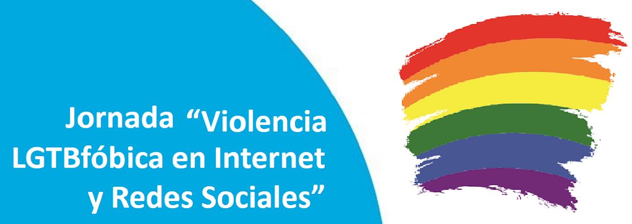 Jornada sobre violencia LGTBfóbica en Internet y redes sociales. Hate speech y ciberacoso.