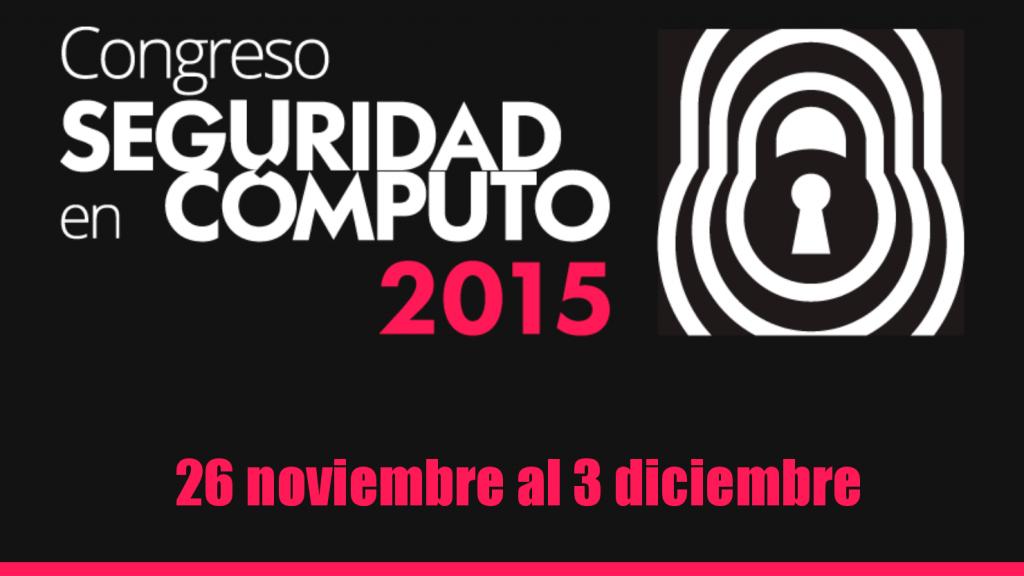 Congreso de Seguridad en Cómputo 2015 UNAM-CERT