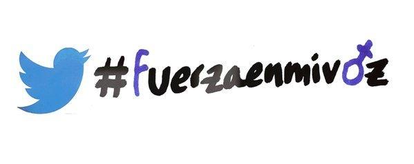 FuerzaEnMiVoz Twitter Empoderamiento mujeres contra ciberacoso