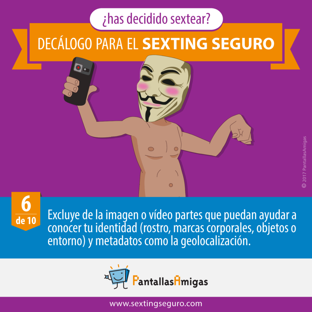 Excluye de la imagen o vídeo partes que puedan ayudar a conocer tu identidad (rostro, marcas corporales, objetos o entorno) y metadatos como la geolocalización.