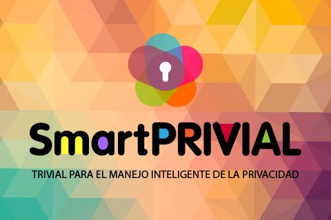 SmartPRIVIAL, ecurso educativo en formato App que tiene como finalidad la información y la concienciación sobre el manejo de la privacidad y la seguridad en Internet y los teléfonos móviles.