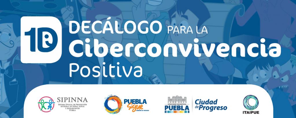 Decalogo-ciberconvivencia-positiva-Puebla-ITAIPUE-SSP-SEP-DIF-PantallasAmigas-1024x411