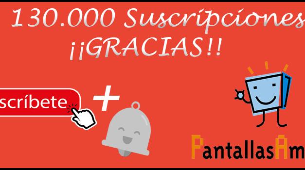 El Canal YouTube de PantallasAmigas supera las 130.000 Suscripciones