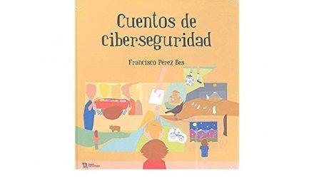 Cuentos de Ciberseguridad, publicación para educar sobre seguridad y privacidad en internet a niñas y niños