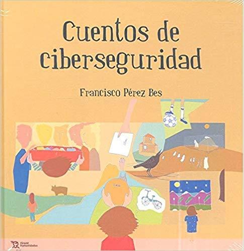 Libro-Cuentos-de-Ciberseguridad-Francisco-Perez-Bes