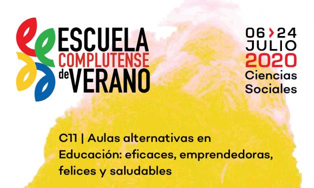Escuela Complutense de Verano: Aulas alternativas en educación: eficaces, emprendedoras, felices y saludables