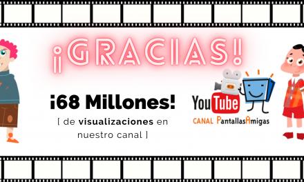 El canal de YouTube de PantallasAmigas supera las 68 Millones de visualizaciones