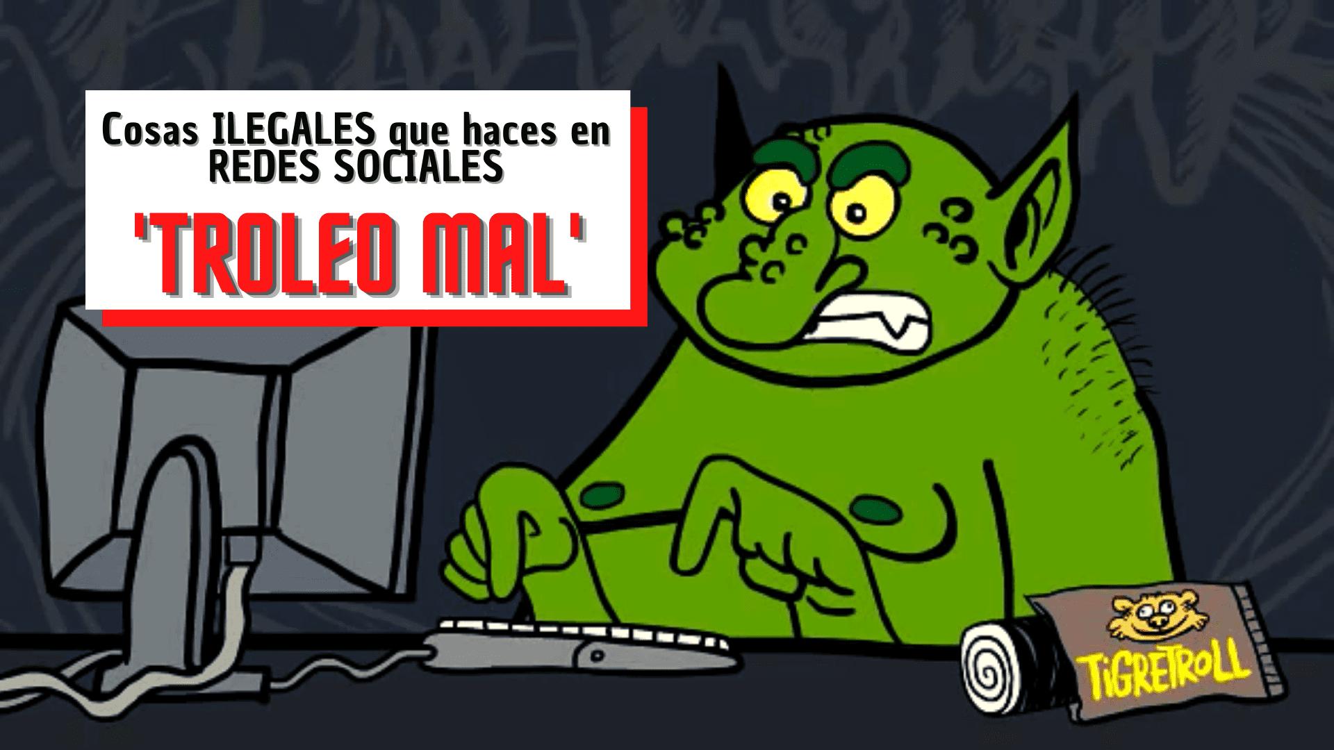 Troleo-Mal-cosas-ilegales-internet-redes-sociales
