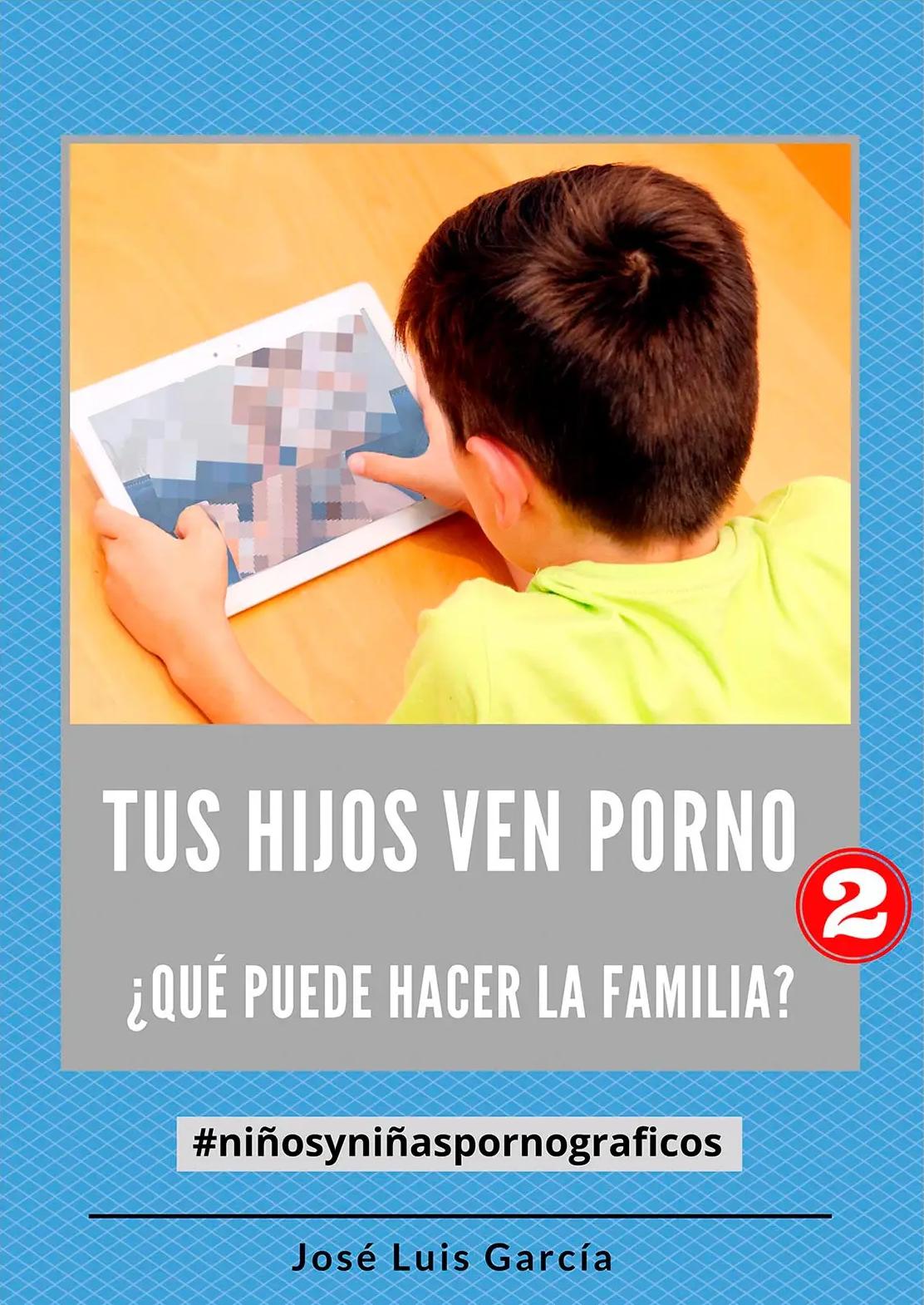 Tus-hijos-ver-porno-2-que-puede-hacer-la-familia-Portada-Jose-Luis-Garcia