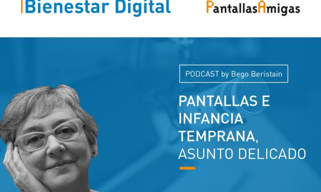 Podcast – Pantallas e infancia temprana, asunto delicado. Anna Ramis