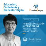 Podcast – Hipersexualización y porno online, riesgos para niñas y niños. Mercedes Herrero