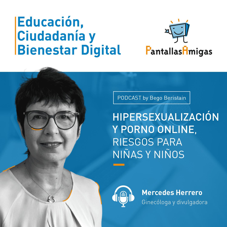 Hipersexualización y porno online, riesgos para niñas y niños con Mercedes Herrero
